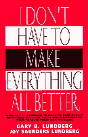 9780915029020: I Don't Have to Make Everything All Better