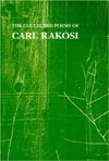 9780915032365: The Collected Poems of Carl Rakosi