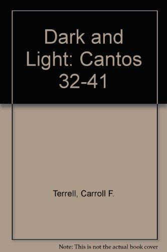 9780915032877: Dark and Light. . . .: Cantos 32–41 (Ezra Pound Scholarship Series)