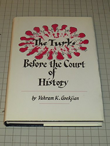 The Turks before the court of history: Goekjian, Vahram K