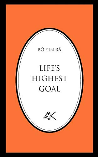 Life's Highest Goal: Râ, Bô Yin
