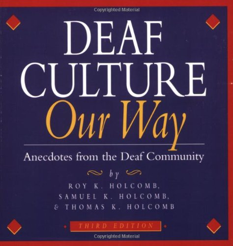 9780915035175: Deaf Culture Our Way: Anecdotes from the Deaf Community