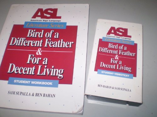 9780915035229: ASL Literature Series : Bird of a Different Feather & For a Decent Living, Student Workbook and Videotext