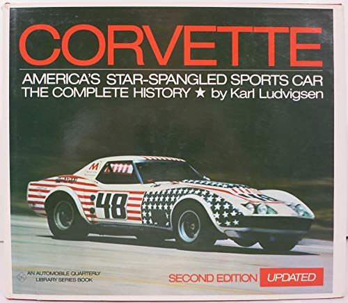Corvette: America's Star-Spangled Sports Car : The: Ludvigsen, Karl E.