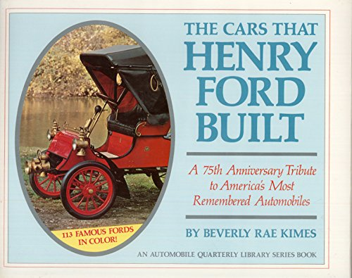 The Cars That Henry Ford Built: Beverly R. Kimes