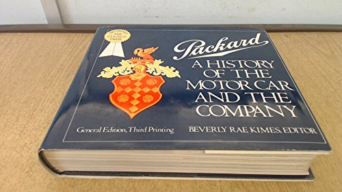 Packard: A History of the Motorcar and Company (An Automobile quarterly library series book): Kimes...