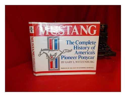 Mustang! The Complete History of America's Pioneer Ponycar (Automobile Quarterly Marque History...