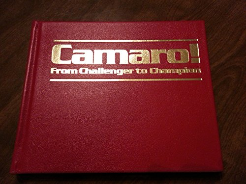9780915038336: Camaro! from Challenger to Champion, the Complete History (An Automobile quarterly marque history book)