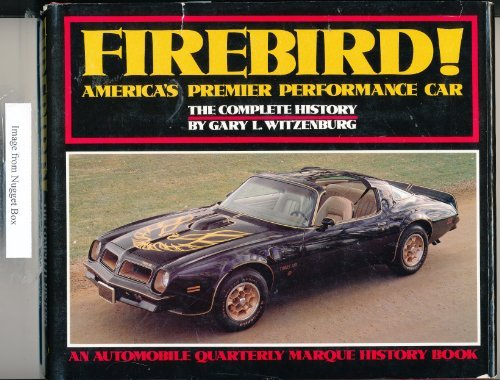 9780915038367: Firebird, America's Premier Performance Car: The Complete History (An Automobile quarterly marque history book)