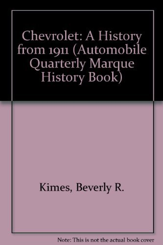 Chevrolet: A History from 1911 (Automobile Quarterly Marque History Book) (9780915038398) by Kimes, Beverly R.; Ackerson, Robert C.