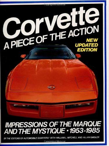 9780915038442: Corvette: A Piece of the Action : Impressions of the Marque and the Mystique, 1953-1985