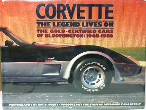 9780915038527: Corvette: The Legend Lives on - The Gold-Certified Cars of Bloomington, 1968-1986