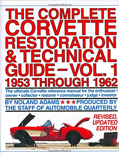 9780915038572: The Complete Corvette Restoration and Technical Guide, Volume 1: 1953 Through 1962: 001