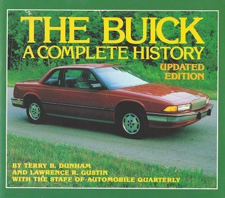 The Buick : A Complete History: Dunham, Terry B.;
