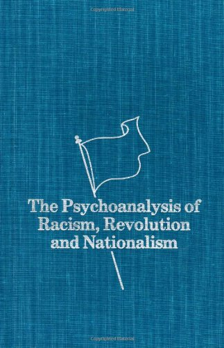 9780915042029: The Psychoanalysis of Racism, Revolution and Nationalism