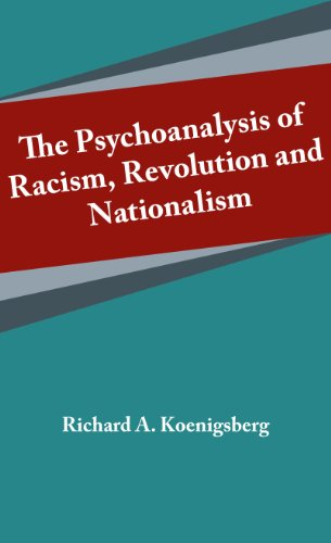 9780915042104: The Psychoanalysis of Racism, Revolution and Nationalism