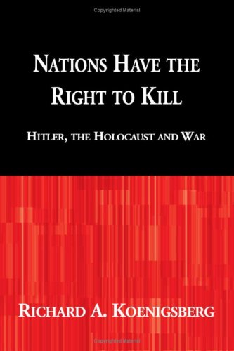 9780915042234: Nations Have the Right to Kill: Hitler, the Holocaust and War