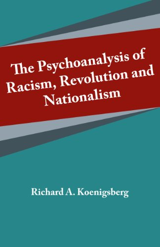 9780915042258: The Psychoanalysis of Racism, Revolution and Nationalism