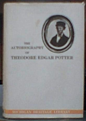 Autobiography of Theodore Edgar Potter: An American: Potter, Theodore Edgar