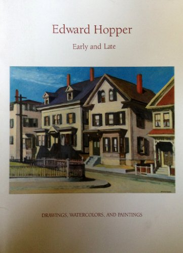 9780915057160: Edward Hopper, early and late: Drawings, watercolors, and paintings