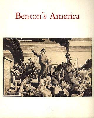 Benton's America: Works on paper and selected paintings : January 19 to March 2, 1991 (0915057395) by Benton, Thomas Hart