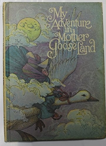 My Adventure in Mother Goose Land: Taylor, Alan L.