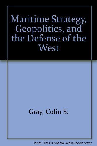 9780915071029: Maritime Strategy, Geopolitics, and the Defense of the West
