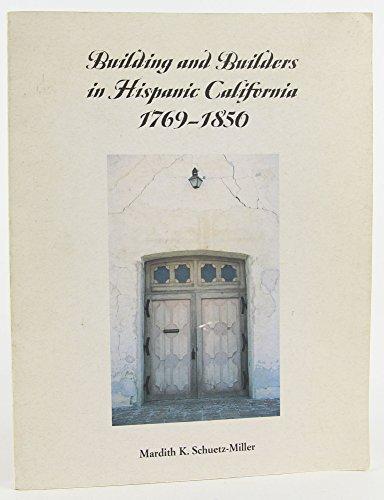 9780915076123: Building and Builders in Hispanic California 1769-1850