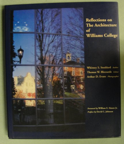 Reflections on the Architecture of Williams College: Stoddard, Whitney S.; Bleezarde, Thomas W.