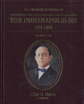 The Illustrated History of the Indianapolis 500/1911-1994: Fox, Jack C.;