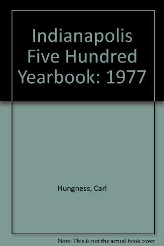 Indianapolis 500 Yearbook: 1977: Carl Hungness