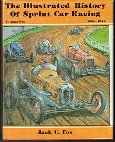 The Illustrated History Of Sprint Car Racing: Jack C. Fox,