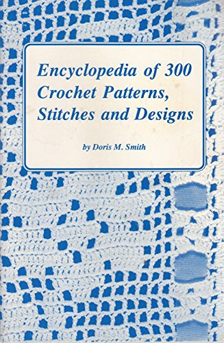 9780915099160: Encyclopedia of 300 Crochet Patterns, Stitches and Designs
