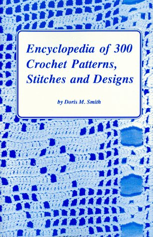 9780915099733: Encyclopedia of 300 Crochet Patterns, Stitches and Designs