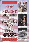 9780915099931: Top Secret Information The Government, Banks, and Retailers Don't Want You to Know