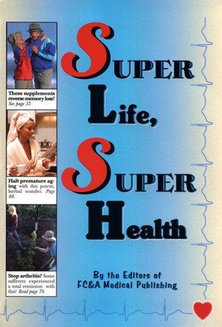 Super Life, Super Health: FC&A