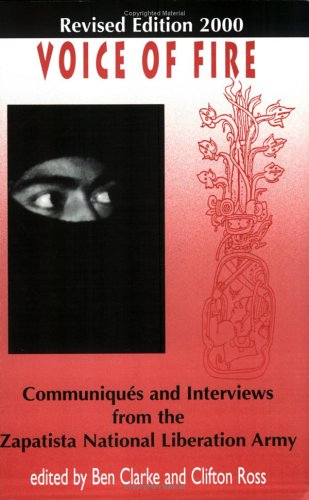 Voice of Fire: Communiques And Interviews From The Zapatista National Liberation Army: Marcos, ...