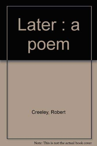 Later a poem