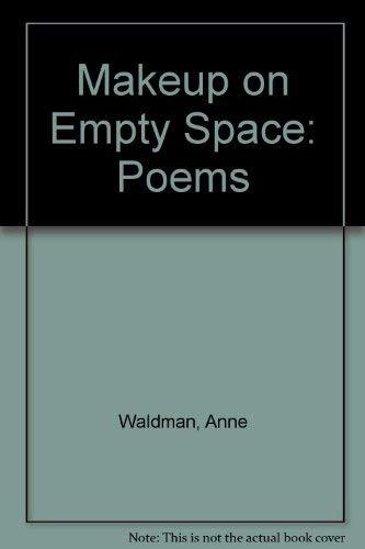 Makeup on Empty Space: Poems: Waldman, Anne
