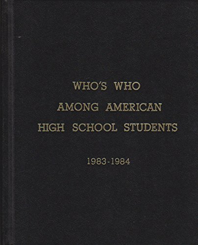 Who's Who Among American High School Students: 1983-84 Eighteenth Annual Edition Volume VII: ...