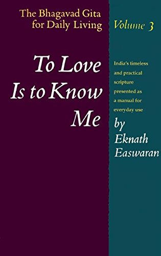 9780915132195: To Love Is to Know Me: The Bhagavad Gita for Daily Living, Vol. 3
