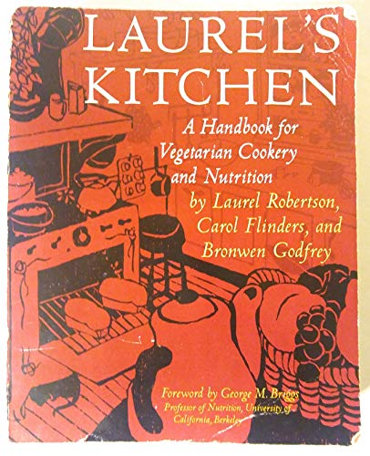 9780915132256: Laurel's Kitchen: A Handbook for Vegetarian Cookery and Nutrition