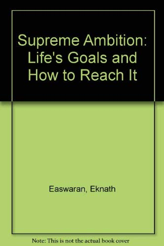9780915132263: Supreme Ambition: Life's Goal and How to Reach It