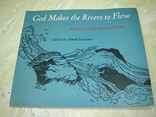 God Makes the Rivers to Flow: Passages: Easwaran, Eknath