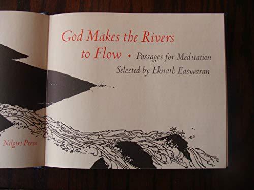 God Makes the Rivers to Flow: Easwaran Eknath