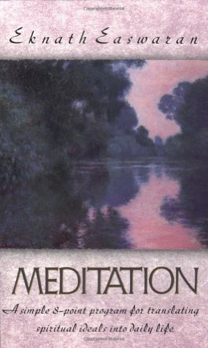 9780915132669: Meditation: A Simple Eight-Point Program for Translating Spiritual Ideals into Daily Life