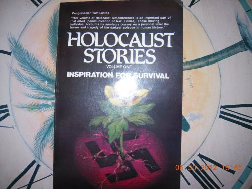 Holocaust Stories: Inspiration for Survival : An Anthology: n/a