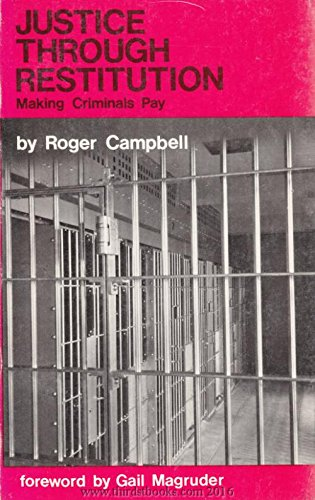 9780915134106: Justice through restitution: Making criminals pay