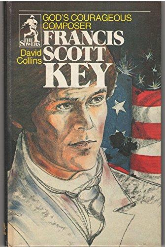 9780915134663: Francis Scott Key: God's Courageous Composer