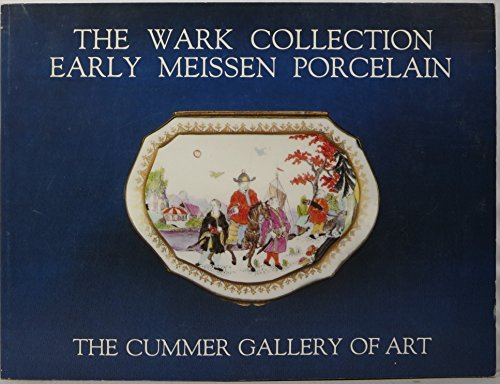 The Wark Collection: Early Meissen Porcelain: Cummer Gallery of Art